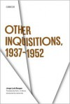 Other Inquisitions 1937-1952 - Jorge Luis Borges, Ruth L.C. Simms, James E. Irby
