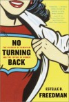 No Turning Back: The History of Feminism and the Future of Women - Estelle B. Freedman