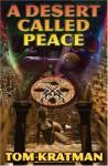 A Desert Called Peace - Tom Kratman