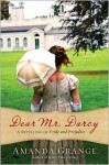 Dear Mr. Darcy: A Retelling of Pride and Prejudice - Amanda Grange