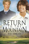 Return to the Mountain - P.D. Singer