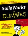 Solidworks for Dummies [With Solidworks Office Premium Interactive Tour Demo CD] - Greg Jankowski