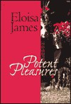 Potent Pleasures (Pleasures #1) - Eloisa James