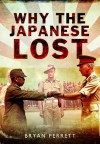 Why the Japanese Lost - Bryan Perrett
