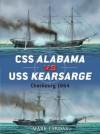 CSS Alabama vs USS Kearsarge: Cherbourg 1864 - Mark Lardas, Peter Dennis