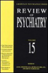 Review of Psychiatry, Volume 15 - John M. Oldham, Leah J. Dickstein, Michelle B. Riba