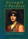 Strength Of Purpose: Australian Women Of Achievement From Federation To The Mid 20th Century - Susanna de Vries