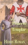 The Princess and the Templar - Hebby Roman