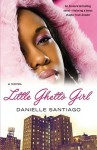 Little Ghetto Girl - Danielle Santiago