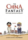 The China Fantasy: How Our Leaders Explain Away Chinese Repression - James Mann, Jeff Riggenbach