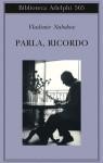 Parla, ricordo - Vladimir Nabokov, Anna Raffetto, Guido Ragni