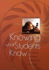 Knowing What Students Know: The Science and Design of Educational Assessment - Natl Academy Press, Robert Glaser