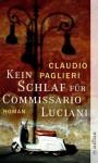 Kein Schlaf für Commissario Luciani: Roman (Commisario Luciani) (German Edition) - Claudio Paglieri, Christian Försch