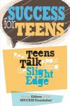 Success For Teens: Real Teens Talk About Using The Slight Edge - John Fleming