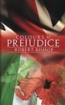 Colours of Prejudice - Robert Bishop