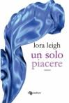 Un solo piacere (Bound Hearts #10) - Lora Leigh