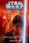 Star Wars: The Last of the Jedi #8: Against the Empire - Jude Watson