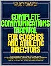 Complete Communications Manual for Coaches and Athletic Directors - P. Susan Mamchak, Steven R. Mamchak