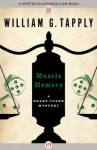 Muscle Memory (The Brady Coyne Mysteries, 16) - William G. Tapply