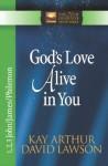 God's Love Alive in You - Kay Arthur, David Lawson