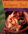 The Turmeric Trail: Recipes and Memories from an Indian Childhood - Raghavan Iyer