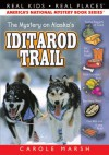 The Mystery on the Iditarod Trail ((Real Kids, Real Places)) - Carole Marsh