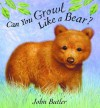 Can You Growl Like a Bear? - John Butler