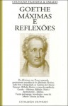 Máximas e Reflexões - Johann Wolfgang von Goethe