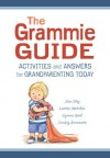 The Grammie Guide: Activities and Answers for Grandparenting Today - Jan Eby, Laurie Mobilio, Lynne Noel, Cindy Summers, Linda Lear