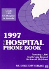 The Hospital Phone Book, 1996 - U S Directory Service