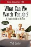 What Can We Watch Tonight?: A Family Guide to Movies - Ted Baehr, Theodore Baehr, Tom Snyder