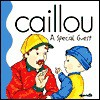 Caillou a Special Guest (Little Dipper) - Joceline Sanschagrin
