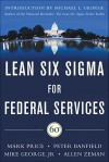 Lean Six SIGMA for Federal Services - Mark Price