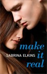 Make It Real - Sabrina Elkins
