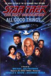 All Good Things... - Michael Jan Friedman, Ronald D. Moore, Brannon Braga