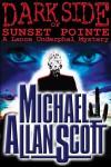 Dark Side of Sunset Pointe - Michael Allan Scott
