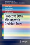 Proactive Data Mining with Decision Trees - Haim Dahan, Shahar Cohen, Lior Rokach, Oded Maimon