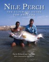 Nile Perch: The Ultimate Guide for Anglers - Barrie Rickards, Tim Baily, John Wilson