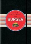 Little Black Book der Burger: Lecker durch und durch - mit und ohne Fleisch - Mike Heneberry, Cathy Cavender, Jürgen Dubau
