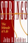 Strings: The Miracle of Life - John B. Robbins, Gerardo Mendez-Picon, Robert L. Carithers