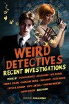 Weird Detectives: Recent Investigations - Paula Guran
