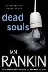 Dead Souls: An Inspector Rebus Novel - Ian Rankin