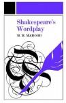 Shakespeare's Wordplay - M.M. Mahood