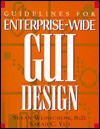 Guidelines for Enterprise-Wide GUI Design - Susan Weinschenk, Sarah C. Yeo