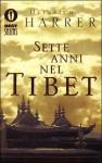 Sette anni nel Tibet - Heinrich Harrer, Guido Gentilli