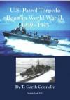 U.S. Patrol Torpedo Boats in World War II, 1939 - 1945 - T. Garth Connelly