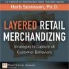 Layered Retail Merchandizing: Strategies to Capture All Customer Behaviors - Herb Sorensen
