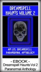 Dreamspell Haunts Volume 2 - Catherine Brooks, Gilda A. Herrera, Runere McLain, Chris Samson, Lynn Shurr