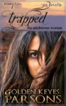 Trapped: The Adulterous Woman (a novella) (Hidden Faces) - Golden Keyes Parsons