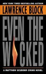 Even the Wicked: A Matthew Scudder Novel - Lawrence Block